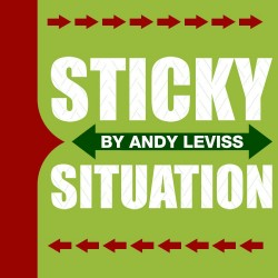 Sticky Situation by Andy Leviss presented by Rick Lax
