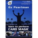 Born to Perform Card Magic by Oz Pearlman DVD
